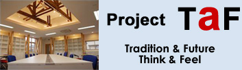 Project TaF.Tradition & Future   Think & Feel